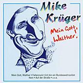 Mein Gott, Walther, Mike Krüger, Stimmungsmusik