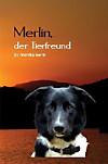 Merlin, der Tierfreund