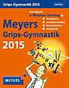 Meyers Grips-Gymnastik Wissenskalender 2015