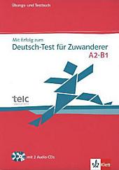 Mit Erfolg zum Deutsch-Test für Zuwanderer, m. 2 Audio-CDs, Hans-Jürgen Hantschel, Britta Weber, Ausbildungsliteratur