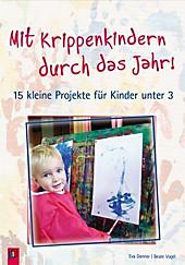 Mit Krippenkindern durch das Jahr!, Eva Danner, Beate Vogel, Baby & Kind