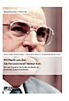 Mit Macht ans Ziel. Die Persönlichkeit Helmut Kohl: Wie sein Charakter die Politik und Wende zur Deutschen Einheit beeinflusste (eBook)