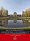 Natur und Kunst - Architektur und Landschaft, m. 1 Karte