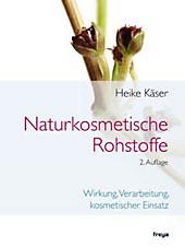 Naturkosmetische Rohstoffe, Heike Käser, Schönheit & Kosmetik