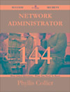 Network Administrator 144 Success Secrets - 144 Most Asked Questions On Network Administrator - What You Need To Know (eBook)
