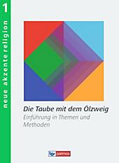 Neue Akzente Religion: Bd.1 Die Taube mit dem Ölzweig, Schulbücher