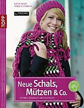 Neue Schals, Mützen & Co., Tanja Steinbach, Katja Gradt, Handarbeiten