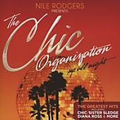 Nile Rodgers Presents The Chic Organization: Up All Night - The Greatest Hits