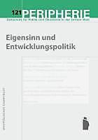 Peripherie: Bd.121 Eigensinn und Entwicklungspolitik, Politik & Soziologie