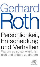 Persönlichkeit, Entscheidung und Verhalten, Gerhard Roth, Psychologie
