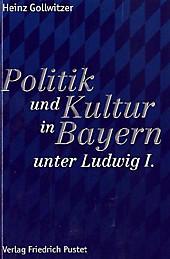 Politik und Kultur in Bayern unter Ludwig I., Heinz Gollwitzer, Neuzeit