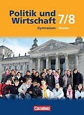 Politik und Wirtschaft, Gymnasium Hessen, Neubearbeitung: 7./8. Schuljahr, Schülerbuch, Schulbücher