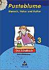 Pusteblume - Mensch, Natur und Kultur, Ausgabe Baden-Württemberg: 3. Schuljahr, Das Schulbuch