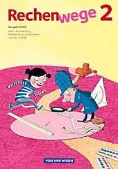 Rechenwege, Ausgabe Nord (2011): 2. Schuljahr, Schülerbuch, Wolfgang Grohmann, Elke Mirwald, Mandy Fuchs, Friedhelm Käpnick, Schulbücher