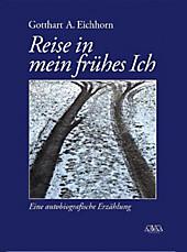 Reise in mein frühes Ich, Gotthart A. Eichhorn, Lebensgeschichten