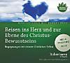Reisen ins Herz und zur Ebene des Christus-Bewusstseins - Meditation, 1 Audio-CD