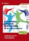 Rhythmus, Groove & Percussion im Musikunterricht
