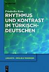 Rhythmus und Kontrast im Türkischdeutschen