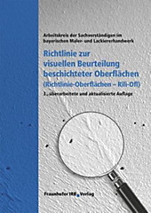 Richtlinie zur visuellen Beurteilung beschichteter Oberflächen (Richtlinie Oberflächen - Rili-Ofl), Fachbücher Technik