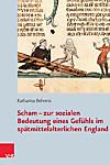 Scham zur sozialen Bedeutung eines Gefühls im spätmittelalterlichen England