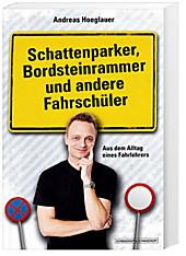Schattenparker, Bordsteinrammer und andere Fahrschüler, Andreas Hoeglauer, Bücher