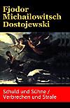 Schuld und Sühne / Verbrechen und Strafe (eBook)