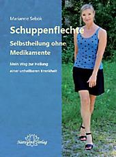 Schuppenflechte, Selbstheilung ohne Medikamente, Marianne Sebök, Medizin & Pharmazie