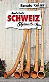Schweiz, ein Heimatbuch
