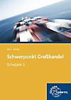 Schwerpunkt Großhandel, Ausgabe Baden-Württemberg: 3. Schuljahr