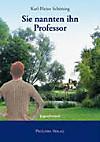 Sie nannten ihn Professor