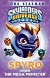Skylanders Universe - Spyro gegen die Mega-Monster