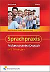 Sprachpraxis - Prüfungstraining Deutsch. Arbeitsheft. Baden-Württemberg