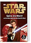 Star Wars - Spüre die Macht und andere spannende Geschichten