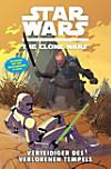 Star Wars, The Clone Wars (Comic): Bd.15 Verteidiger des verlorenen Tempels