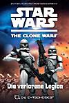 Star Wars The Clone Wars: Du entscheidest - Die verlorene Legion