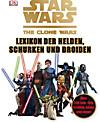 Star Wars, The Clone Wars - Lexikon der Helden, Schurken und Droiden