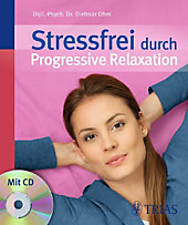 Stressfrei durch Progressive Relaxation, m. Audio-CD, Dietmar Ohm, Meditation