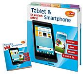 Tablet & Smartphone - So einfach geht s! (Weltbild EDITION)
