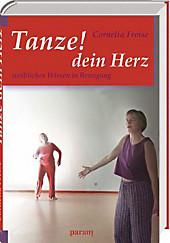 Tanze! dein Herz, Cornelia Freise, Bücher