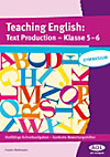 Teaching English: Text Production, Klasse 5-6