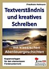 Textverständnis und kreatives Schreiben mit klassischen Abenteuergeschichten (eBook)
