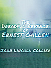 The Dreadful Revenge of Ernest Gallen (eBook)