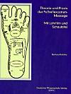 Theorie und Praxis der Fußreflexzonen-Massage, m. Videocassette u. Schautafel
