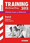 Training Abschlussprüfung 2015: Deutsch, Realschule Niedersachsen (Lösungen)