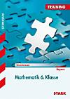 Training Mathematik 6. Klasse Bayern