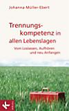 Trennungskompetenz in allen Lebenslagen (eBook)