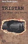 Tristan - der Name des Bösen