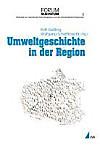 Umweltgeschichte in der Region