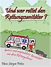 Und wer rettet den Rettungssanitäter? (eBook)