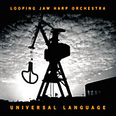 Universal Language, Looping Jaw Harp Orchestra, Folklore & Weltmusik